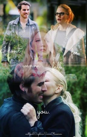 I Don't Wanna Fall For You | A Captain Swan Fanfiction ♡ by CaptainSwanPassion