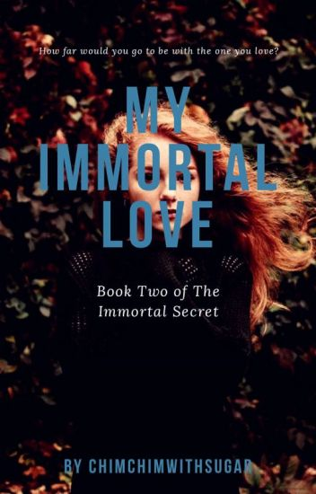 My Immortal Love (Book Two Of The Immortal Secret)