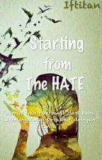 Starting  From The Hate by iftitan961