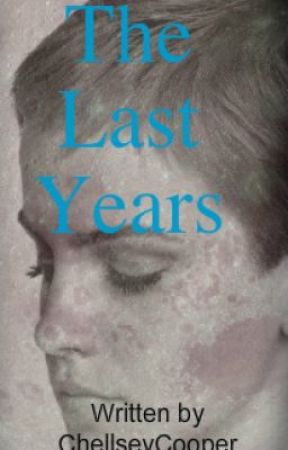 The Last Years : book one by ChellseyCooper