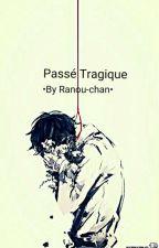 Passé Tragique  by Ranou-chan