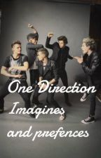One Direction Prefrences and Imagines by Alrischak