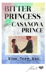 Bitter Princess and Cassanova Prince by _Miss_Tery_Mae_