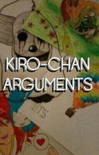 Kiro-chan Arguments by Kiro_chan