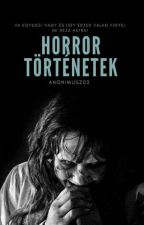 Horror Történetek by anonimusz02
