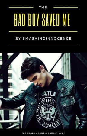 The Bad Boy Saved Me ✔ by SmashingInnocence