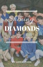 Shining Diamonds ||Seventeen|| Tome 1 : A dream come true. by -MoonCrystals-