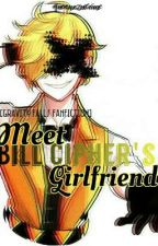 Meet Bill Cipher's Girlfriend(Bill Cipher X Reader)(#Watty's 2017) by KimTaeTae143Jagiya