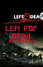 Left For Dead by vphc203