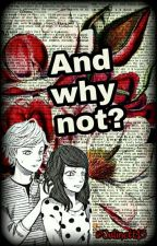 And why not? by Julinett13