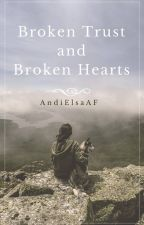 Broken trust and broken hearts by AElsaAF