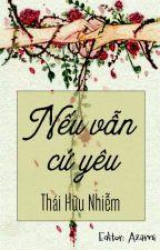 [BHTT - HĐ] [EDIT] Nếu Tiếp Tục Yêu - Thái Hữu Nhiễm by azami8486