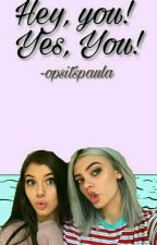 HEY,YOU! YES,YOU! by opsitspaula