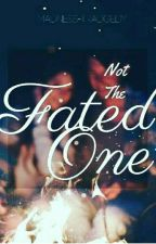 Not The Fated One ✔ by Madness-tragedy