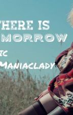 """LIKE THERE IS NO TOMMORROW""  by maniacfanfic"