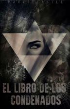 EL LIBRO DE LOS CONDENADOS by Maryse_Castle