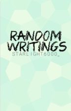 Random Writings  by Starlight6000_