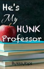 He's My Hunk Professor (ON GOING) by kissytops
