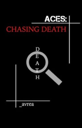 Aces: Chasing Death by Queeneah