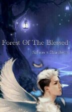 Forest Of The Blessed by SeBaek_Empire