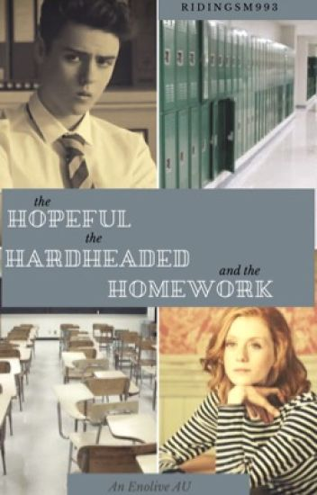 The Hopeful, The Hardheaded and the Homework