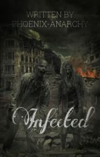 Infected by -Phoenix-Anarchy-