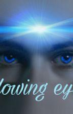 Glowing Eyes  by Glowingeyesstory