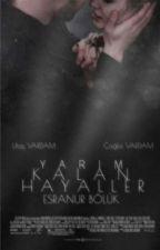 Yarım Kalan Hayaller by Esranur_Blk_