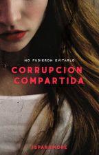 Corrupción compartida (próximamente) by isparamore