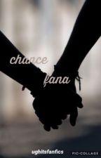 chance |  fana au by smolchildrenn