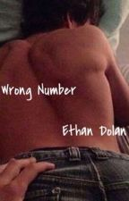 Wrong Number- Ethan Dolan by itsdolanbabies