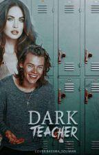 Dark Teacher  by Queen_Toma