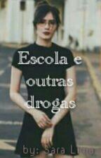 Escola e outras drogas by SaraLima134