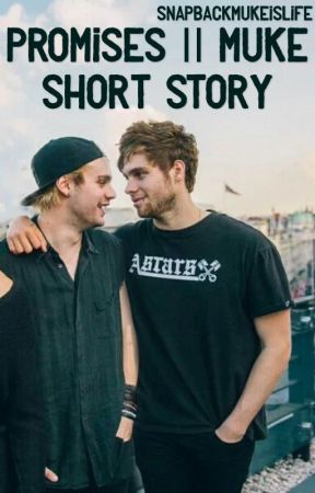 Promises || Muke Short Story [COMPLETE] by Meow-Muke
