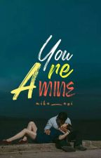 You Are Mine by Mika_Aoi