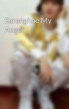 Saranghae My Angel  by Real_Kmh