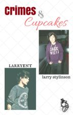CRIMES & CUPCAKES ; l.s [top!louis bottom!harry] by larryent