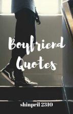 Boyfriend Quotes  by shinpril2310