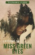 Letters to Miss Green Eyes by steph1clarky