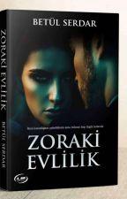 ZORAKİ EVLİLİK  by beybi123betus
