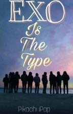 Exo Is The Type by PikachuPap
