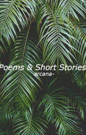 Poems & Short Stories by arcana-