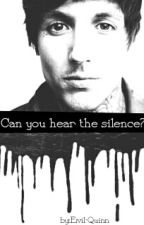 Can You Hear The Silence? | OneShot Oliver Sykes by Evil-Quinn