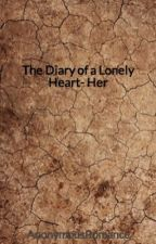 The Diary of a Lonely Heart- Her by AnonymousRomance