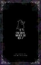 UMA DOCE MORTE NA RUA SETE by SSMissing