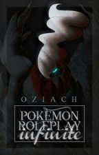 Pokémon Roleplay: Infinite (DELAYED) by Oziach