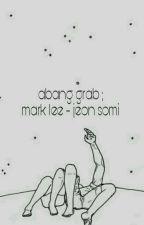Abang Grab ; Mark Lee (NCT) by guanlin0101