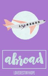 Abroad *NaNo 2016* by LoveDestinyHope