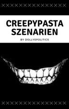 Creepypasta Szenarios by DollysPolitics