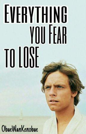 Everything You Fear To Lose (Luke Skywalker) by ObaeWanKenobae